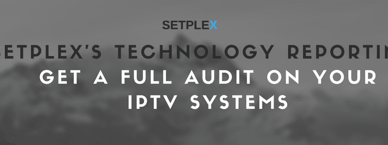 Setplex technology reporting