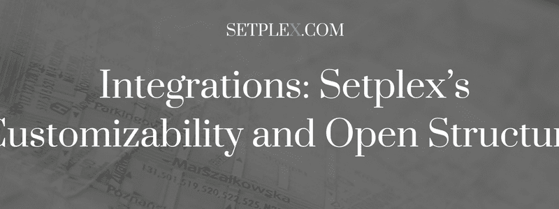 Setplex Software Integration