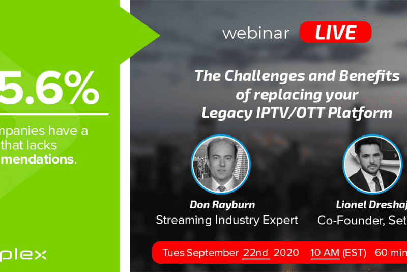 The challenges and benefits of replacing your legacy IPTV/OTT platform